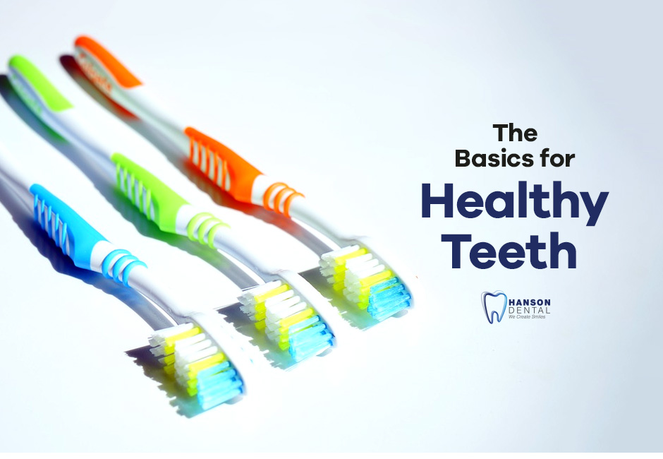 The Basics for Healthy Teeth