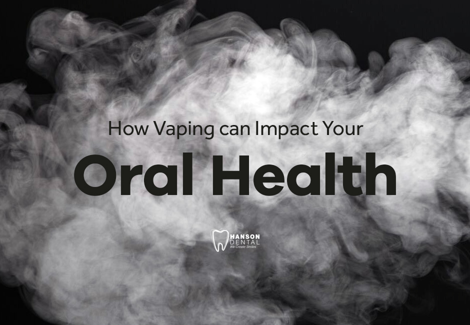 How Vaping can Impact Your Oral Health
