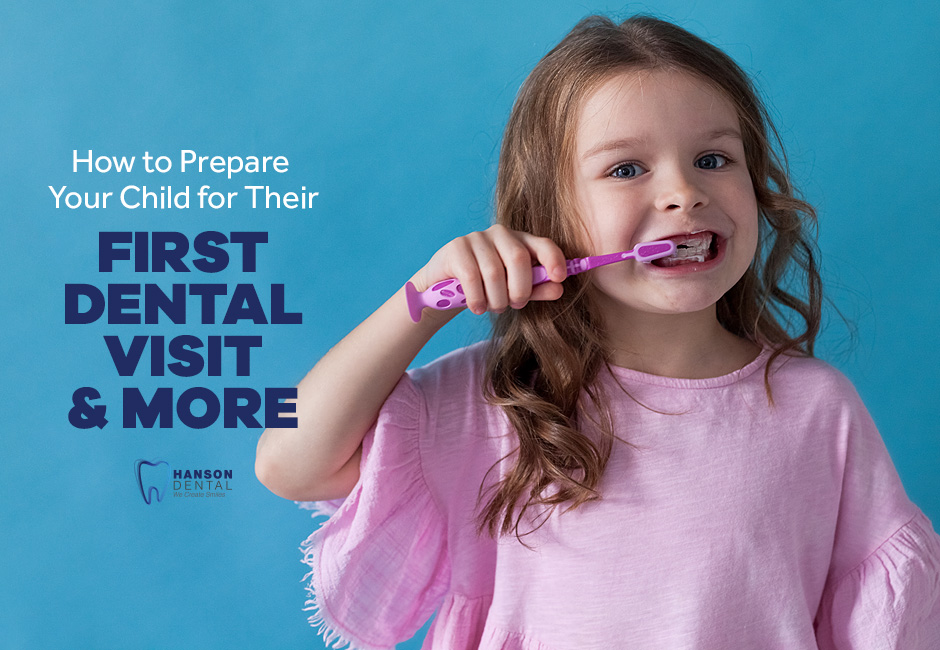 How To Prepare Your Child for Their First Dental Visit And More