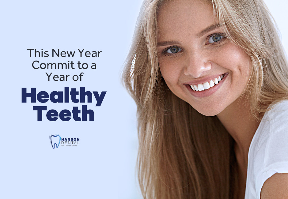 This New Year Commit to a Year of Healthy Teeth