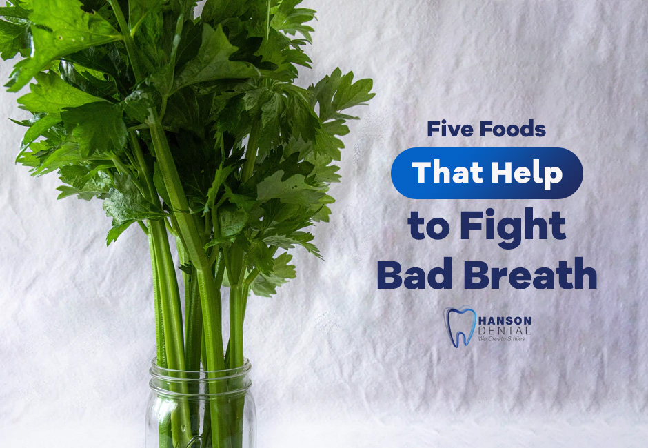 Five Foods That Help to Fight Bad Breath