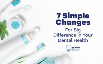 7 Simple Changes For Big Difference in Your Dental Health