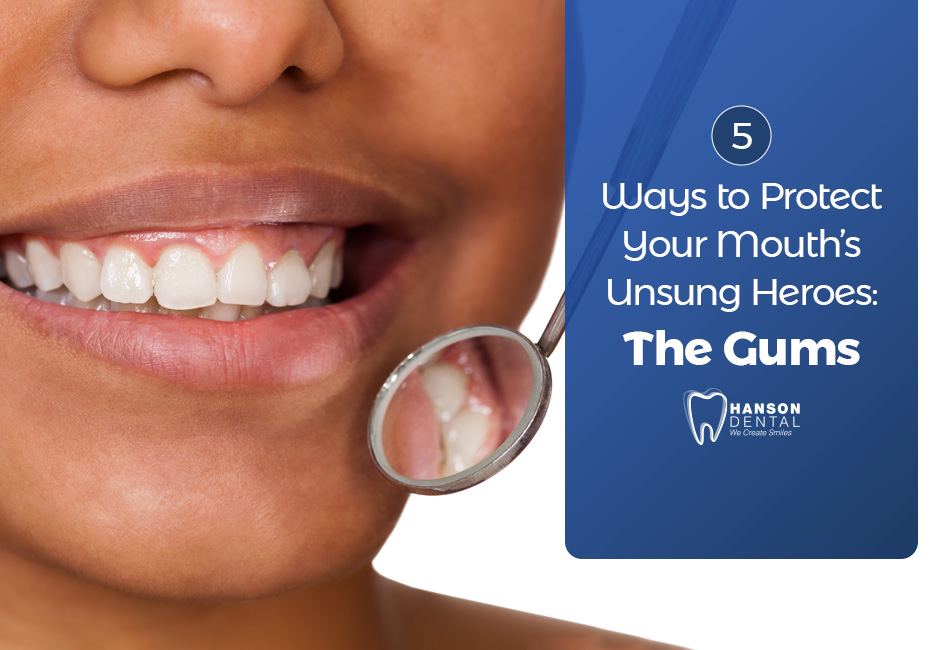 5  Ways to Protect Your Mouth's Unsung Heroes: The Gums